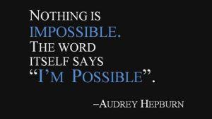 impossible quote audrey hepburn